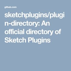 sketchplugins/plugin-directory: An official directory of Sketch Plugins