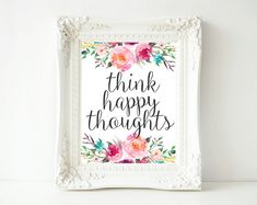 Printable Art Think Happy Thoughts floral by GracieLouPrintables