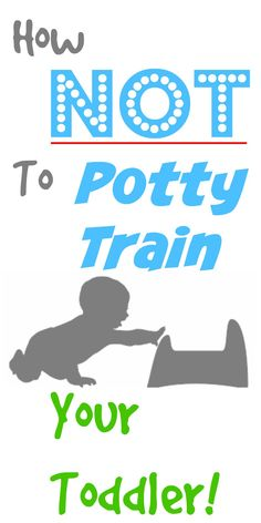 Oh potty training... What fun it can be! Check out these great tips on how NOT to potty train your toddler!
