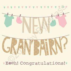 """Geordie Mugs New Grand Child Card www.geordiemugs.co.uk £2.20 Free Postage  """"New Gran' Bairn"""" MADE IN UK! www.wotmalike.co.uk creators of Geordie Gifts, Geordie Mugs and Cards 4 Geordies and 2 those who call children Bairns!"""