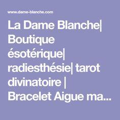 La Dame Blanche| Boutique ésotérique| radiesthésie| tarot divinatoire | Bracelet Aigue marine