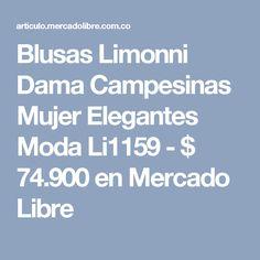Blusas Limonni Dama Campesinas Mujer Elegantes Moda Li1159 - $ 74.900 en Mercado Libre