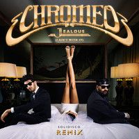 Jealous (Solidisco Remix) by Chromeo on SoundCloud