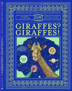 A collection of humorous trivia about giraffes makes no promises that everything the book reveals is true and discusses the giraffe's fondness for iced oatmeal cookies and the role of a giraffe's spot