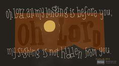 I'm reading Psalm 38:9