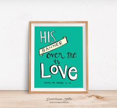 Printable wall art print - 8x10 INSTANT DOWNLOAD - His banner over me is love Song of Songs 2:4 teal bible verse children's nursery decor