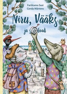 Children's book 'Niru, Vääks and Friends' by Farištamo Susi, illustrated by Gerda Märtens. Published by Mytho, Estonia, 2015