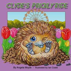 Clyde's Prickly Ride - A lovely little Australian children's book about an echidna who finds himself stuck on a ferris wheel ride at Floriade.  #reading #literacyforkids #Australia #Canberra #animals #parkranger #flowers #puggle #CommonwealthPark #anteater