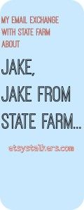 My Email Exchange With State Farm About Jake. Jake From State Farm.
