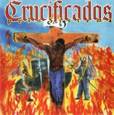 Crucificados Pelo Sistema - Crucificados Pelo Sistema 2000 Download - BAIXE RAP NACIONAL