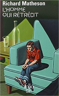 L'homme qui rétrécit - Richard Matheson