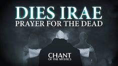 Chant of the Mystics: Dies Irae (Prayer For The Dead) - Divine Gregorian...
