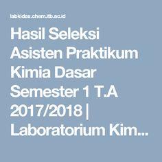 Hasil Seleksi Asisten Praktikum Kimia Dasar Semester 1 T.A 2017/2018 | Laboratorium Kimia Dasar ITB