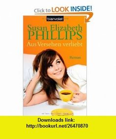 Aus Versehen verliebt (9783442369126) susan Elizabeth Phillips , ISBN-10: 3442369126  , ISBN-13: 978-3442369126 ,  , tutorials , pdf , ebook , torrent , downloads , rapidshare , filesonic , hotfile , megaupload , fileserve