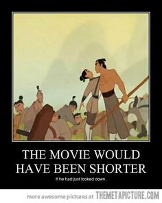 Funny pictures about Mulan would have been shorter. Oh, and cool pics about Mulan would have been shorter. Also, Mulan would have been shorter. Disney And Dreamworks, Disney Pixar, Walt Disney, Disney Films, Disney Princess Memes, Disney Animation, Disney Magic, Memes Humor, Jokes