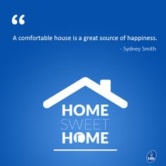 A comfortable house is a great source of happiness. :)  #Quote #Home #Happiness