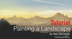 A detailed step-by-step tutorial on how to paint a landscape with the digital painting and editing software Photoshop