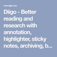 Diigo - Better reading and research with annotation, highlighter, sticky notes, archiving, bookmarking & more. Technology Tools, Educational Technology, Media Literacy, Community Manager, Instructional Design, Learning Resources, Sticky Notes, Research, Knowledge