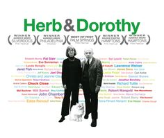 Herb & Dorothy Vogel-- documentary about two (now elderly) middle class art collectors in NY