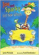 Joe and Sparky Get New Wheels by Jamie Michalak    -- Prairie Bud Nominees 2011-2012
