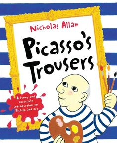 Picasso's Trousers by Nicholas Allan http://www.amazon.com/dp/0099495368/ref=cm_sw_r_pi_dp_GYG5wb1N8550N