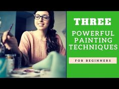 Three Powerful Painting Techniques for Beginner Artists (2018) - YouTube