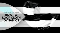 How to Loop Cloth Dynamics in Cinema 4D from EJ Hassenfratz