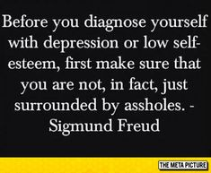 Psychology is the study of human behaviors and mental processes. Psychology quotes give us insights into the way people think. They sometimes become research topics for the amount of truth that they. Great Quotes, Quotes To Live By, Me Quotes, Funny Quotes, Inspirational Quotes, It's Funny, Quotes Pics, Hilarious, Psych Quotes