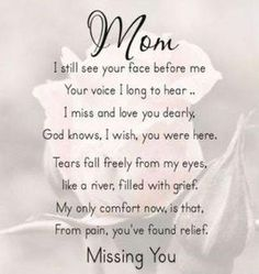 I miss you mom poems 2016 mom in heaven poems from daughter son on mothers day.Mommy heaven poems for kids who miss their mommy badly sayings quotes wishes. Mom In Heaven Poem, Mother's Day In Heaven, Heaven Poems, Mother In Heaven, Missing Mom In Heaven, Mom Quotes From Daughter, Birthday Quotes For Daughter, Mothers Day Quotes, Husband Birthday