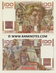 France 100 Francs 1945-1954  Front: Young peasant with two oxen. Back: Sailor's family around a capstan. Work by: Robert Pougheon; Engraved by: Camille Beltrand (obverse) and Regnier (reverse); Watermark: Youth's face. Printer: Banque de France.