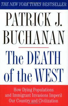 The Death of the West: How Dying Populations and Immigrant Invasions Imperil Our Country and Civilization by Patrick J. Buchanan,http://www.amazon.com/dp/0312302592/ref=cm_sw_r_pi_dp_x9Putb176NGXSTZY
