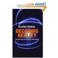 Decoding Reality- The Universe as Quantum Information: Vlatko Vedral