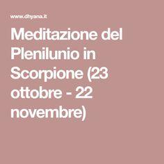 Meditazione del Plenilunio in Scorpione (23 ottobre - 22 novembre)