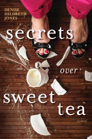 Secrets over Sweet Tea  - By: Denise Hildreth Jones - Book with TWO Book Covers out at the same time. Interesting. Which do you like better?