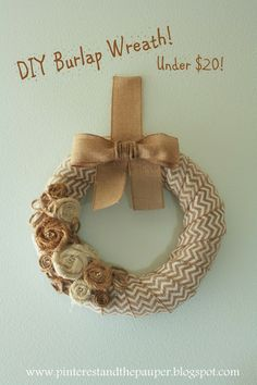 Pinterest and the Pauper!(such a cute name): DIY Burlap Wreath! For Under $20!