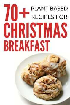 Over 70 plant based recipes for christmas breakfast.