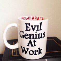 20 Adorable Mugs with Print. Superbcook.com Evil Genius coffee mug with MUWHAHAHA on the inner lip.