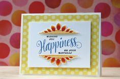 Happiness On Your Birthday Card by Laura Bassen for Papertrey Ink (May 2015)