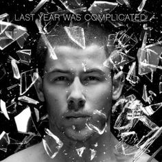 Last Year Was Complicated + Nick Jonas such an awesome album!! I'm in love!!