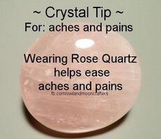 Rose Quartz for aches & pains.