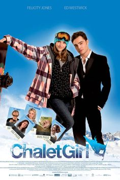 Chalet Girl- loved this movie..... ed westwick! gossip girl.  flippin' burgers