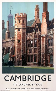 cambridge lner poster 1939 poster produced for the london & north eastern railway lner promoting rail travel to the university city of cambridge subtitled peterhouse the earliest college foundation peterhouse college was founded in 1284 by hugo.16