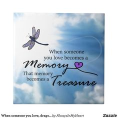When someone you love, dragonfly ceramic tile Losing A Loved One Quotes, In Loving Memory Quotes, Hurt Quotes, Mom Quotes, Life Quotes, Qoutes, Dragonfly Quotes, Dragonfly Tattoo, Sympathy Poems