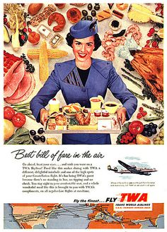 Remember to choose TWA for the best bill of fare in the air! :) #vintage #airline #travel #plane #hostess #stewardess #flight #attendant