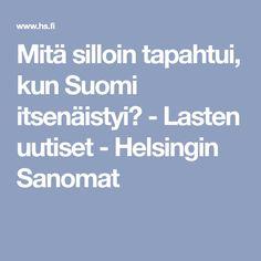 Mitä silloin tapahtui, kun Suomi itsenäistyi? - Lasten uutiset - Helsingin Sanomat