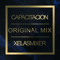 Capacitacion (Original Mix) Xelas Mixer free download