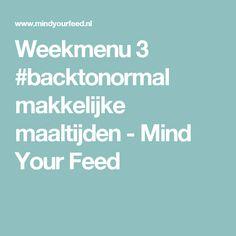 Weekmenu 3 #backtonormal makkelijke maaltijden - Mind Your Feed