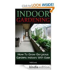 The latest book from Will Cook, author of Urban Gardening:  How To Grow Food In Any City Apartment Or Yard No Matter How Small (Growing Indoors, On Rooftop , Small Yards, Balcony Gardens, Planting In Containers, Aeroponic Gardening Systems)