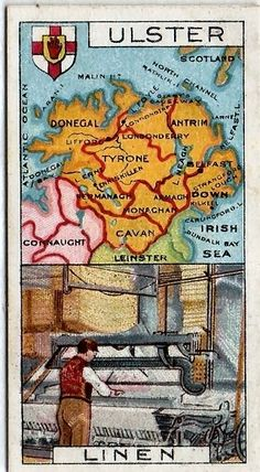 Vintage cigarette card depicting a map of Ulster and the linen trade which was its major industry.