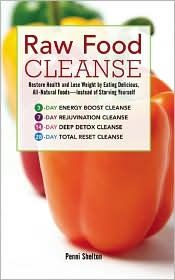 Raw Food Cleanse by the lovely and gracious Penni Shelton, a beautiful Tulsa woman - owner of Raw Food Rehab on the web - google her and watch her on youtube